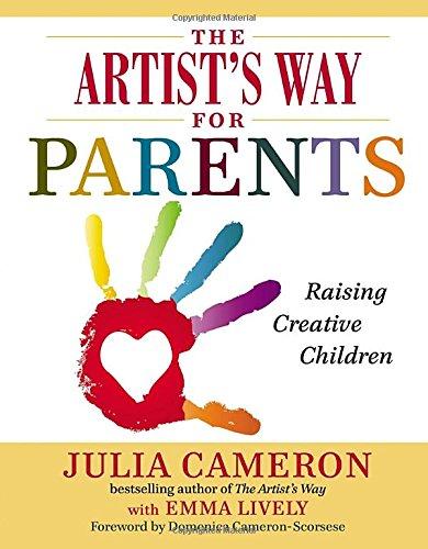 9780399163722: The Artist's Way for Parents: Raising Creative Children