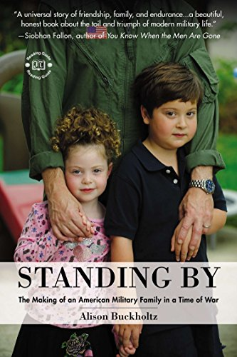 Standing By: The Making of an American Military Family in a Time of War: Alison Buckholtz
