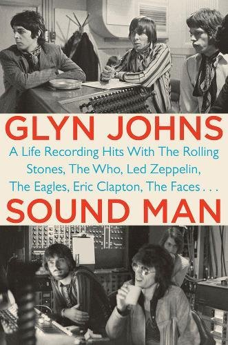 9780399163876: Sound Man: A Life Recording Hits with The Rolling Stones, The Who, Led Zepplin, The Eagles, Eric Clapton, The Faces.