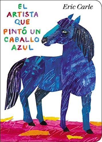 9780399164033: El artista que pintó un caballo azul (World of Eric Carle) (Spanish Edition)