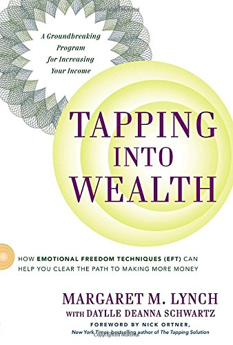 9780399164095: Tapping Into Wealth: How Emotional Freedom Techniques (EFT) Can Help You Clear the Path to Making More Money