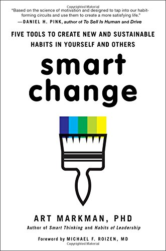 9780399164118: Smart Change: Five Tools to Create New and Sustainable Habits in Yourself and Others