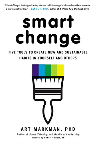 9780399164125: Smart Change: Five Tools to Create New and Sustainable Habits in Yourself and Others