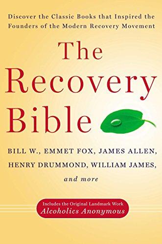 The Recovery Bible: W, Bill; Fox, Emmet; Allen, James