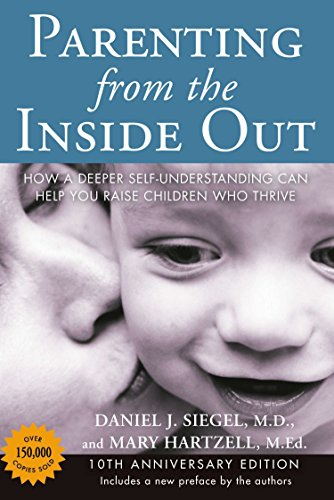 9780399165108: Parenting from the Inside Out: How a Deeper Self-Understanding Can Help You Raise Children Who Thrive