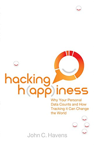 9780399165313: Hacking Happiness: Why Your Personal Data Counts and How Tracking it Can Change the World