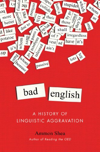 9780399165573: Bad English: A History of Linguistic Aggravation