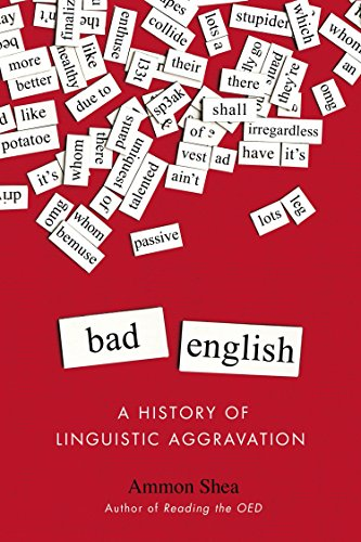 9780399165580: Bad English: A History of Linguistic Aggravation
