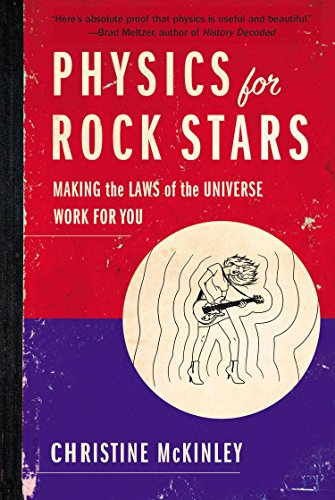 9780399165863: Physics for Rock Stars: Making the Laws of the Universe Work for You
