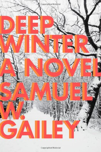 Deep Winter (Signed First Edition): Samuel E. Galley