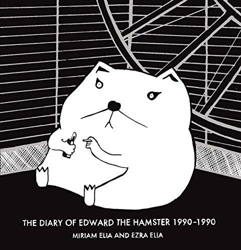 The Diary of Edward the Hamster, 1990-1990: Elia, Miriam; Elia, Ezra