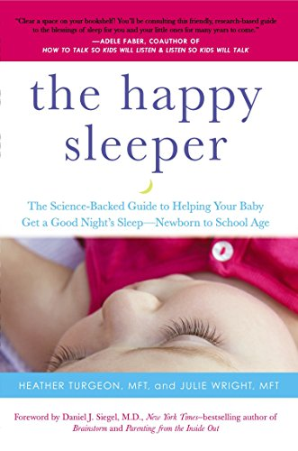 9780399166020: The Happy Sleeper: The Science-Backed Guide to Helping Your Baby Get a Good Night's Sleep-Newborn t o School Age