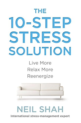 9780399166075: The 10-Step Stress Solution: Live More, Relax More, Reenergize