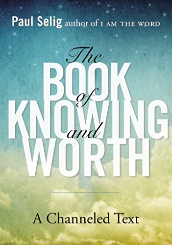 9780399166105: The Book of Knowing and Worth: A Channeled Text