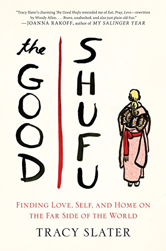 9780399166204: The Good Shufu: Finding Love, Self, and Home on the Far Side of the World