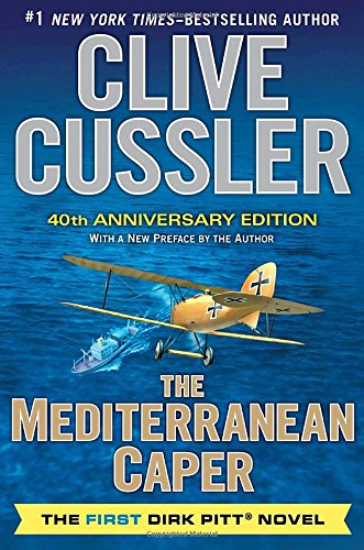 The Mediterranean Caper: The First Dirk Pitt Novel, A 40th Anniversary Edition (Dirk Pitt Adventure...