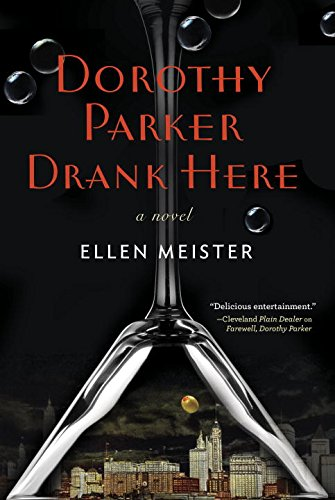 Dorothy Parker Drank Here (BRAND NEW UNREAD COPY) ADVANCE UNCORRECTED PROOF