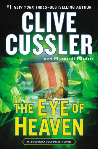 The Eye of Heaven (A Sam and Remi Fargo Adventure): Cussler, Clive, Blake, Russell