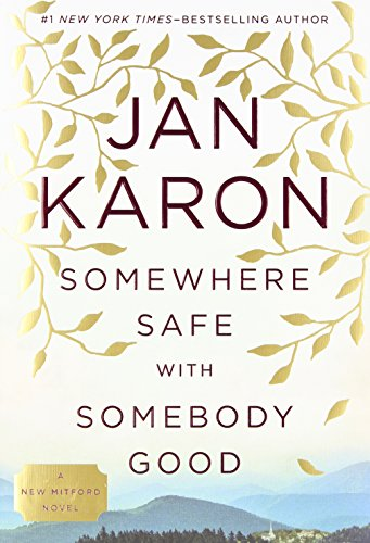 Somewhere Safe with Somebody Good: The New Mitford Novel (A Mitford Novel): Karon, Jan