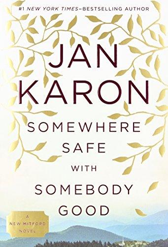 Somewhere Safe with Somebody Good (Mitford): Karon, Jan