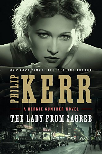 The Lady of Zagreb (Signed First Edition): Kerr, Philip
