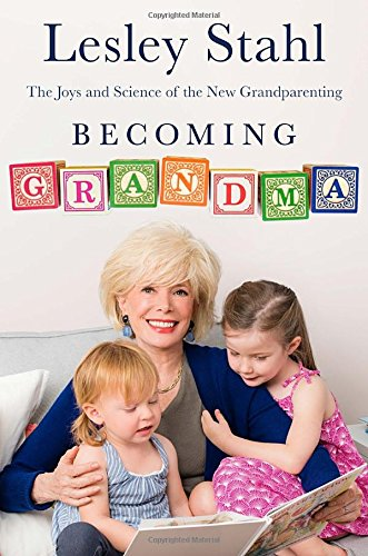 9780399168154: Becoming Grandma: The Joys and Science of the New Grandparenting