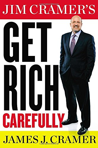 9780399168185: Jim Cramer's Get Rich Carefully