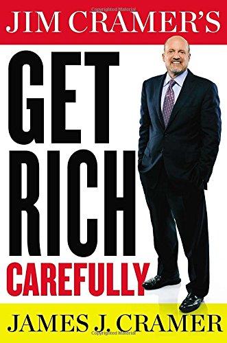 9780399168185: Jim Cramer's Get Rich Carefully