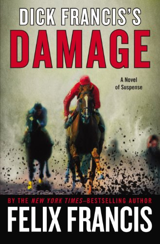 Dick Francis's Damage: Felix Francis