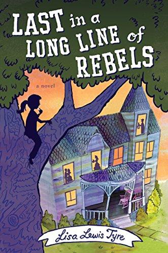 Last in a Long Line of Rebels: Lewis Tyre, Lisa; Tyre, Lisa Lewis