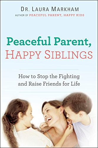 9780399168451: Peaceful Parent, Happy Siblings: How to Stop the Fighting and Raise Friends for Life
