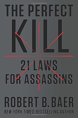 9780399168574: The Perfect Kill: 21 Laws for Assassins