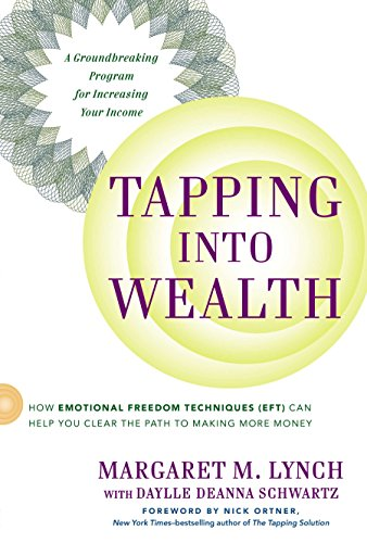 9780399168826: Tapping Into Wealth: How Emotional Freedom Techniques (Eft) Can Help You Clear the Path to Making Mor E Money