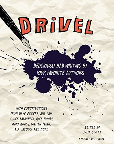 Drivel: Deliciously Bad Writing by Your Favorite: Scott, Julia
