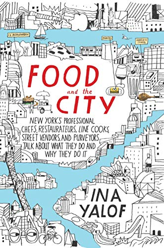 Food and the City: New York's Professional: Ina Yalof