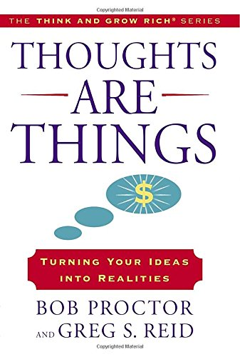 9780399169175: Thoughts Are Things: Turning Your Ideas Into Realities (Think and Grow Rich)