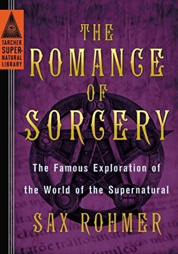 9780399169205: The Romance of Sorcery: The Famous Exploration of the World of the Supernatural (Tarcher Supernatural Library)