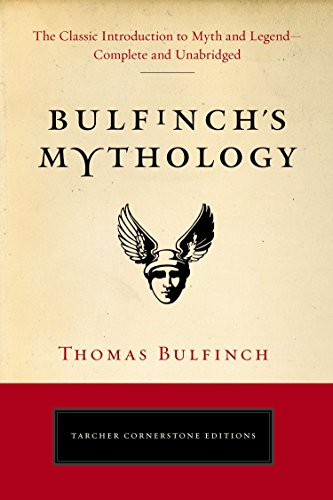 9780399169229: Bulfinch's Mythology: The Classic Introduction to Myth and Legend-Complete and Unabridged (Tarcher Cornerstone Editions)