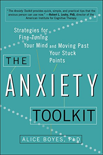 9780399169250: The Anxiety Toolkit: Strategies for Fine-Tuning Your Mind and Moving Past Your Stuck Points