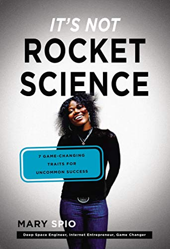 9780399169311: It's Not Rocket Science: 7 Game-Changing Traits for Achieving Uncommon Success