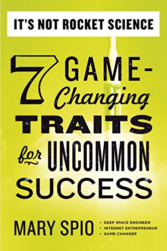 9780399169328: It's Not Rocket Science: 7 Game-Changing Traits for Uncommon Success