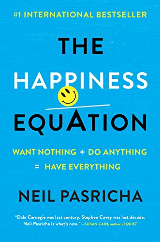 9780399169472: The Happiness Equation: Want Nothing + Do Anything = Have Everything