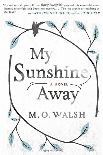 My Sunshine Away: A Novel [Signed First Edition]