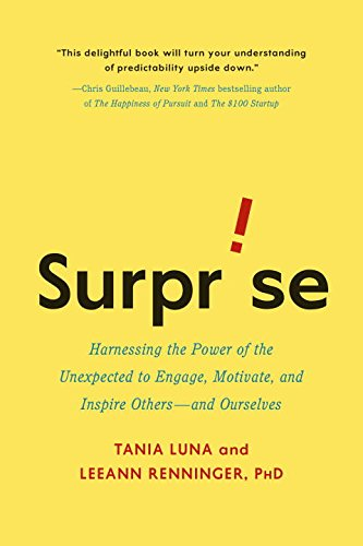 9780399169830: Surprise: Harnessing the Power of the Unexpected to Engage, Motivate, and Inspire Others--And Ourselves