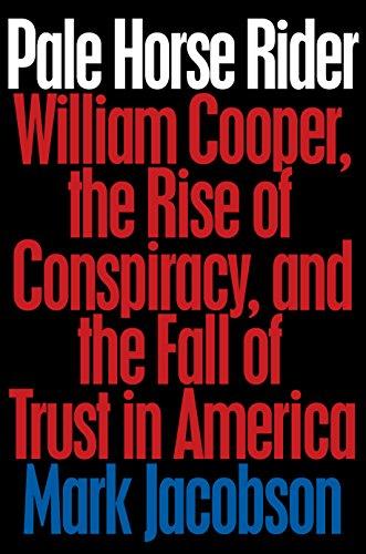 9780399169953: Pale Horse Rider: Conspiracies, Craziness, and Pure Prophecy in William Cooper?s Post-america America