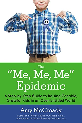 9780399169977: The Me, Me, Me Epidemic: A Step-by-step Guide to Raising Capable, Grateful Kids in an Over-entitled World