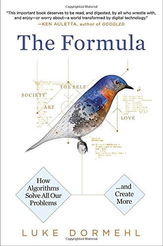 9780399170539: The Formula: How Algorithms Solve All Our Problems - And Create More