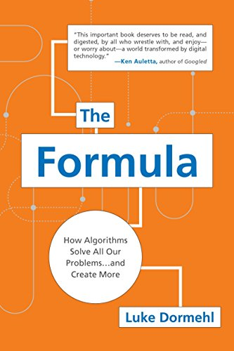 9780399170546: The Formula: How Algorithms Solve All Our Problems-And Create More