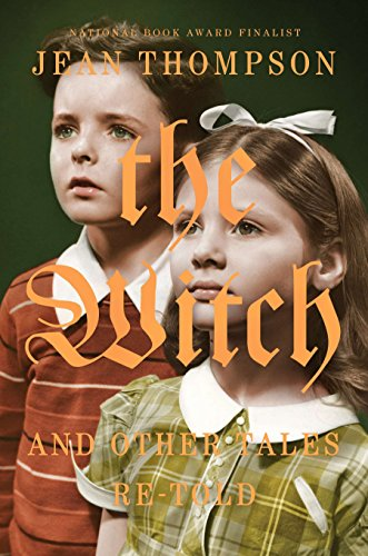 9780399170584: The Witch: And Other Tales Re-Told