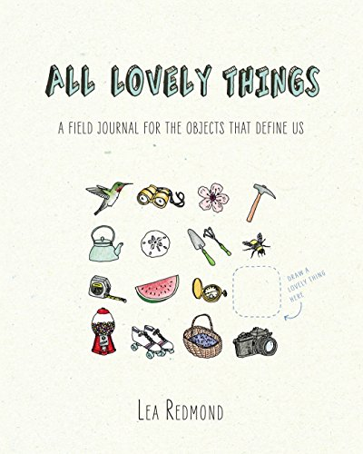 9780399170591: All Lovely Things: A Field Journal for the Objects That Define Us